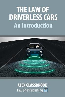 The Law of Driverless Cars: An Introduction