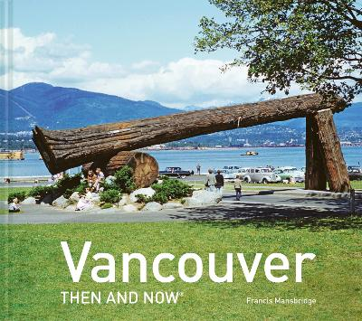 Vancouver Then and Now(r)