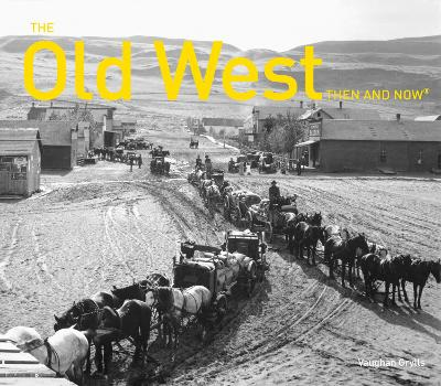 The Old West Then and Now (R)