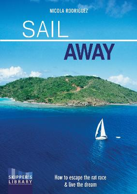 Sail Away - How to escape the rat race and live the dream Second edition