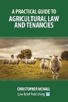 A Practical Guide to Agricultural Law and Tenancies