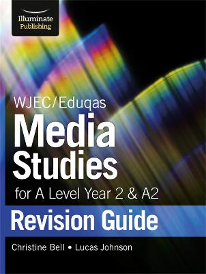 WJEC/Eduqas Media Studies for A level Year 2 & A2: Revision Guide
