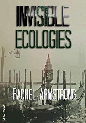 Invisible Ecologies