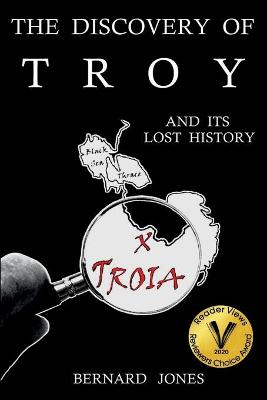 The Discovery of Troy and Its Lost History