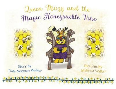 Queen Mazy and the Magic Honeysuckle Vine