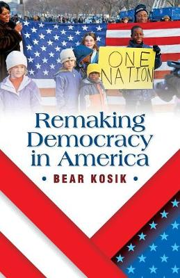 Remaking Democracy in America