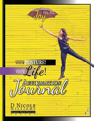 Change Your Posture! Change Your Life! Affirmation Journal Vol. 2