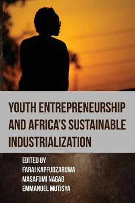 Youth Entrepreneurship and Africa's Sustainable Industrialization
