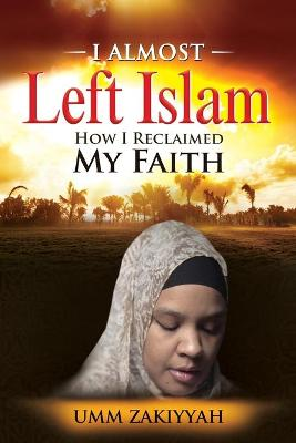 I Almost Left Islam