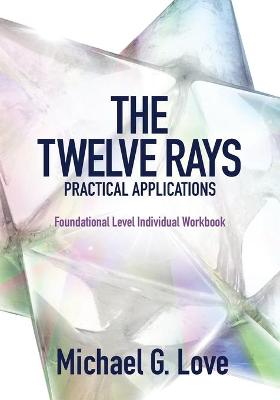 The Twelve Rays Practical Applications