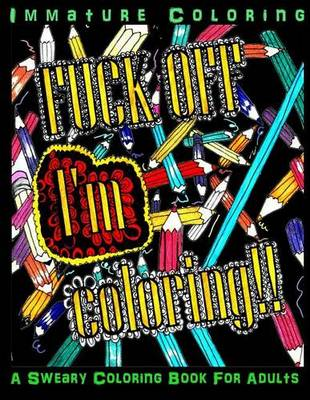 Fuck Off I'm Coloring Glowing Edition