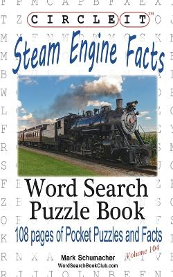 Circle It, Steam Engine / Locomotive Facts, Word Search, Puzzle Book