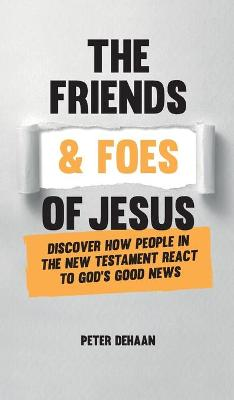 The Friends and Foes of Jesus