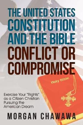 The United States Constitution and the Bible Conflict or Compromise