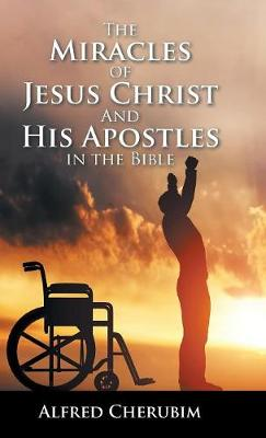 The Miracles of Jesus Christ and His Apostles in the Bible
