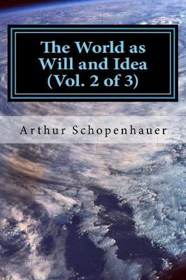 The World as Will and Idea (Vol. 2 of 3)