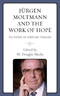 Jurgen Moltmann and the Work of Hope