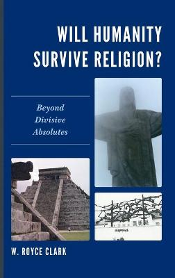 Will Humanity Survive Religion?