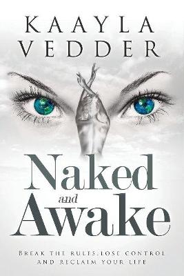 Naked and Awake