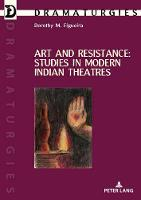 Art and Resistance: Studies in Modern Indian Theatres