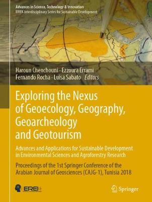 Exploring the Nexus of Geoecology, Geography, Geoarcheology and Geotourism: Advances and Applications for Sustainable Development in Environmental Sciences and Agroforestry Research