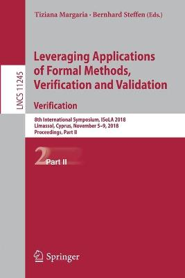 Leveraging Applications of Formal Methods, Verification and Validation. Verification