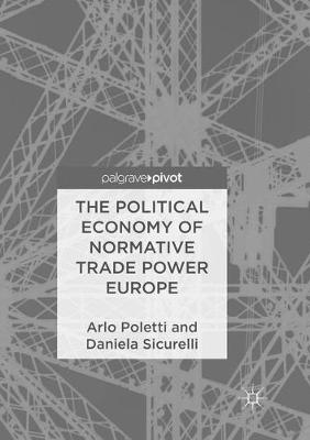 The Political Economy of Normative Trade Power Europe