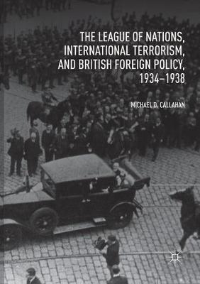 The League of Nations, International Terrorism, and British Foreign Policy, 1934-1938