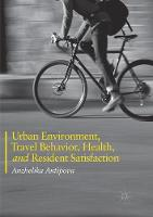 Urban Environment, Travel Behavior, Health, and Resident Satisfaction