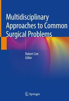 Multidisciplinary Approaches to Common Surgical Problems