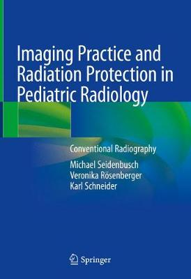 Imaging Practice and Radiation Protection in Pediatric Radiology