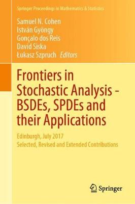 Frontiers in Stochastic Analysis-BSDEs, SPDEs and their Applications