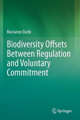 Biodiversity Offsets Between Regulation and Voluntary Commitment