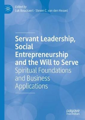 Servant Leadership, Social Entrepreneurship and the Will to Serve