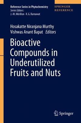 Bioactive Compounds in Underutilized Fruits and Nuts