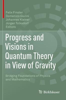 Progress and Visions in Quantum Theory in View of Gravity