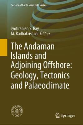 The Andaman Islands and Adjoining Offshore: Geology, Tectonics and Palaeoclimate