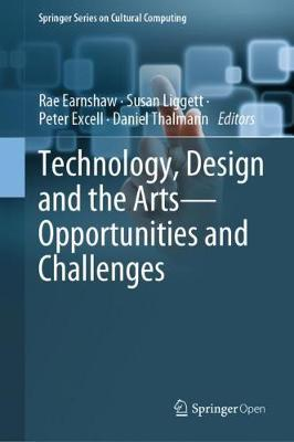 Technology, Design and the Arts - Opportunities and Challenges