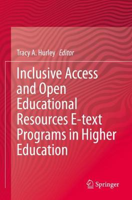 Inclusive Access and Open Educational Resources E-text Programs in Higher Education