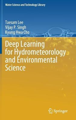 Deep Learning for Hydrometeorology and Environmental Science