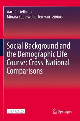 Social Background and the Demographic Life Course: Cross-National Comparisons