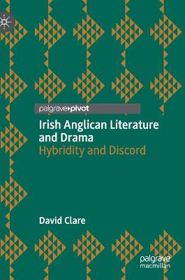 Irish Anglican Literature and Drama
