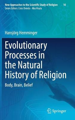 Evolutionary Processes in the Natural History of Religion