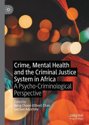 Crime, Mental Health and the Criminal Justice System in Africa