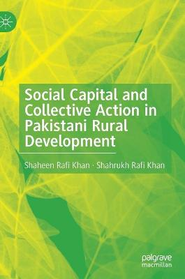 Social Capital and Collective Action in Pakistani Rural Development