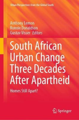 South African Urban Change Three Decades After Apartheid