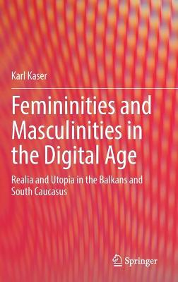 Femininities and Masculinities in the Digital Age