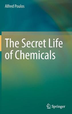 The Secret Life of Chemicals