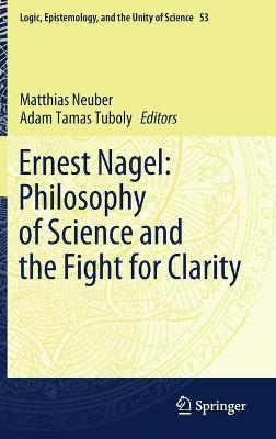 Ernest Nagel: Philosophy of Science and the Fight for Clarity