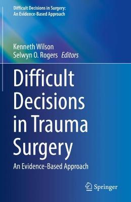 Difficult Decisions in Trauma Surgery